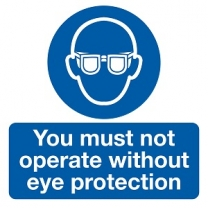 You Must Not Operate Without Eye Protection Label Pack