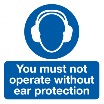 You Must Not Operate Without Ear Protection Labels