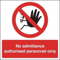 No Admittance Authorised Personnel Only Plastic Sign