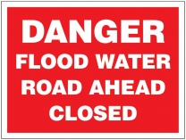 Danger Flood Water Road Ahead Closed Sign